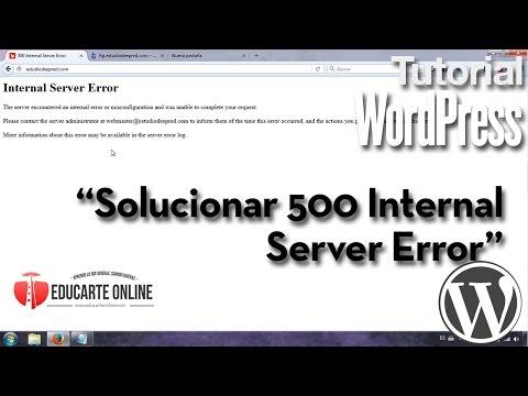 Solucionar Error 500 Internal Server Error En Wordpress