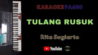 Download Lagu RITA SUGIARTO - TULANG RUSUK || KARAOKE DANGDUT TANPA VOKAL || LIRIK || PA600 mp3