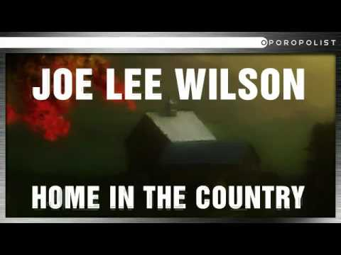 Joe Lee Wilson - Home In The Country(My Uncle)