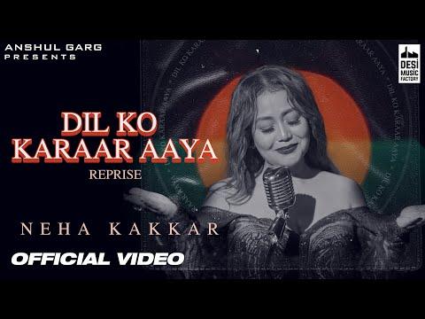 DIL KO KARRAR AAYA Reprise - Neha Kakkar   Rajat Nagpal   Rana   Anshul Garg   Hindi Song 2021