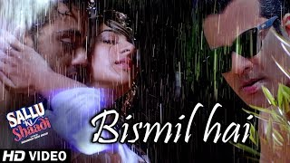 Bismil Hey Video Song | Sallu Ki Shaadi | Sonu Nigam & Neeti Mohan
