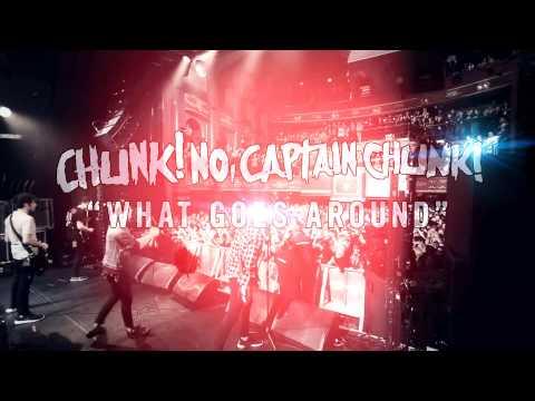 Chunk! No, Captain Chunk! - What Goes Around