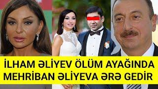 İlham Əliyev ölüm ayağında / Mehriban Əliyeva ərə gedir - VİDEO