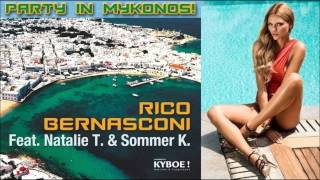 Rico Bernasconi feat. Natalie T. & Sommer K. - Party In Mykonos (Radio Mix 2012 HQ)