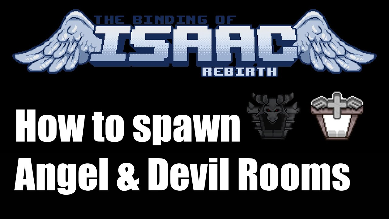 Binding Of Isaac Rebirth How To Get Angel Devil Rooms Youtube