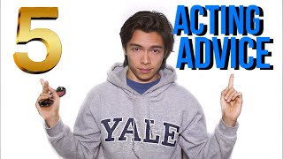Acting Advice | 5 TIPS EVERY Actor Should Know