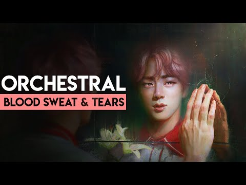 BTS (방탄소년단) 'Blood Sweat & Tears' Orchestral Cover (Reimagined Ver.)
