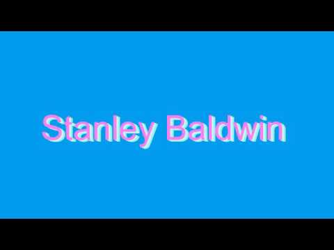 How to Pronounce Stanley Baldwin