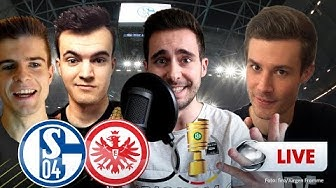 DFB-Pokal - Schalke vs. Frankfurt   Youtuber kommentieren live