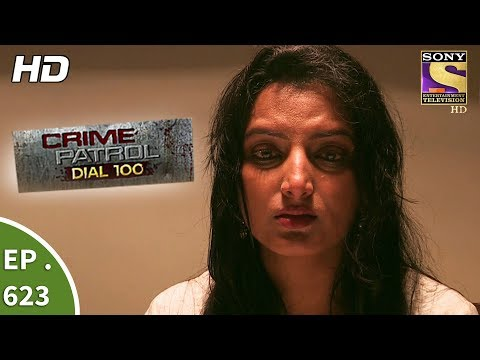 Crime Patrol Dial 100 – क्राइम पेट्रोल – Family Feud Part 2 – Ep 623 – 4th October, 2017