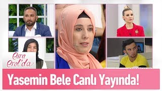 Yasemin Bele canlı yayında  - Esra Erol'da 3 Mayıs 2019