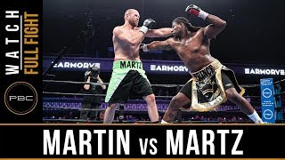 Martin vs Martz FULL FIGHT: July 13, 2019 - PBC on FS1