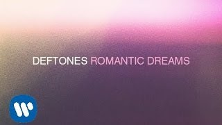 Deftones - Romantic Dreams [Official Audio]
