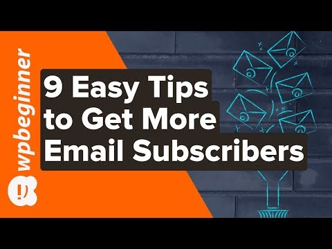 9 Easy Tips on How to Get More Email Subscribers [And To Grow Your List]