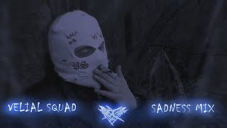 VELIAL SQUAD - SADNESS MIX