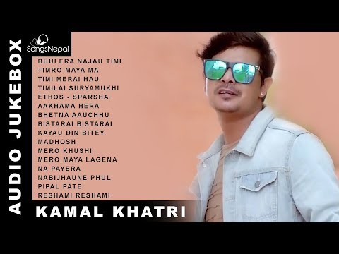 Kamal Khatri Songs (Audio Jukebox) | Hit Nepali Songs Collection - Kamal Khatri