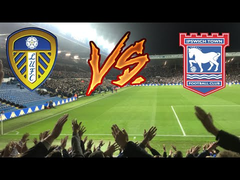 LEEDS UNITED 2-0 IPSWICH TOWN - AMAZING PERFORMANCE & GREAT ATMOSPHERE (24/10/18)