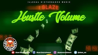 I Blaze - Hustle Volume (Money Dreams) July 2019