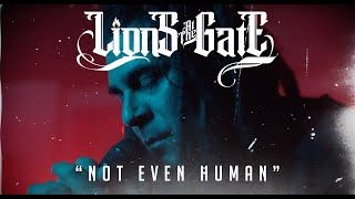 Lions At The Gate - Not Even Human [Official Music Video]