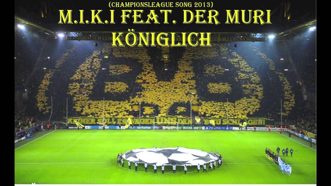 M.I.K.I feat. DerMuri - Königlich (Championsleague Song 2013)