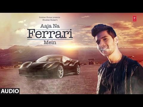AAJA NA FERRARI MEIN (Audio Song) | Armaan Malik | Amaal Mallik