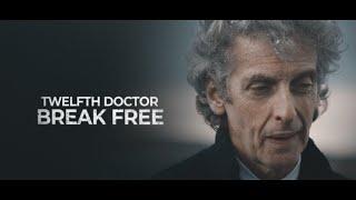 Twelfth Doctor   Break free