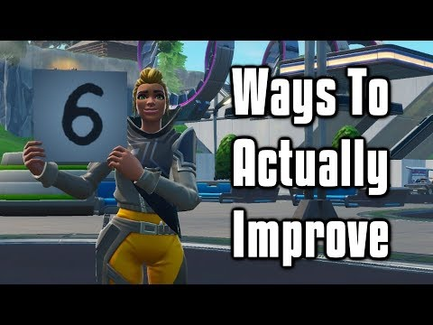 6 Ways To ACTUALLY Improve At Fortnite! - Tips To Get Good Fast!