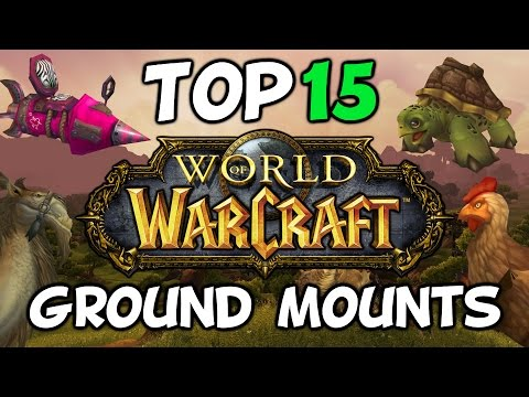 Top 15 Ground Mounts In World Of Warcraft