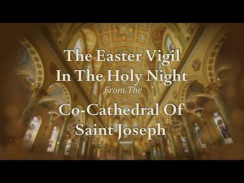 Easter Vigil Mass 2017 - St. Joseph's Co-Cathedral - Diocese of Brooklyn