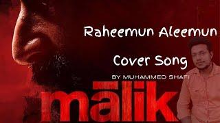 RAHEEMUN ALEEMUN | Cover Song | MALIK | Sushin Shyam | Sebin Xavier | Muhammed Shafi