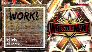 """WWE: WrestleMania 35 - """"Work"""" - 1st Official Theme Song"""