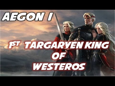 Aegon I: 1st Targaryen King to Rule Westeros