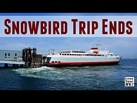 2017/18 Snowbird Trip Wraps Up - (Port Angeles WA to Victori