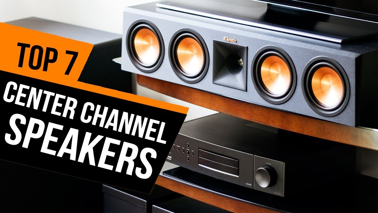 7 Best Center Channel Speakers Reviews