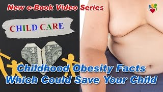 Childhood Obesity | Childhood Obesity Facts Which Could Save Your Child