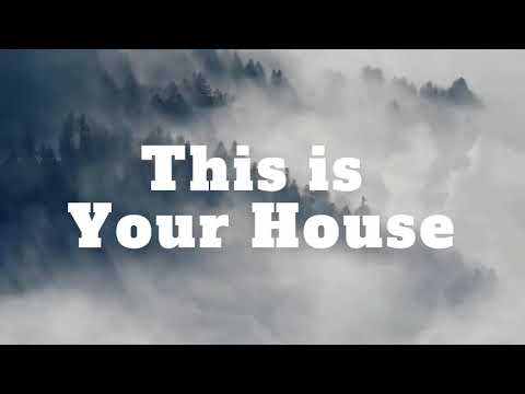 Download THIS IS YOUR HOUSE || LYRICS