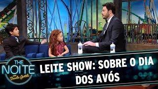 Leite Show: O dia dos avós | The Noite (24/07/17)