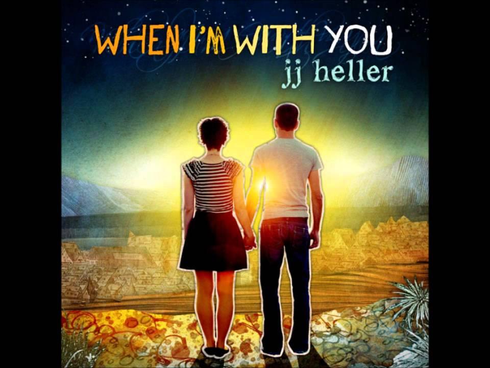 JJ Heller - When I'm With You - [Lyrics] - YouTube