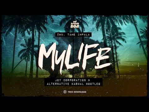 ZHU, Tame Impala - My Life (Joy Corporation, Alternative Kasual Bootleg)