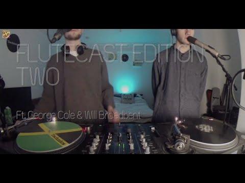 Flutecast Edition #02 ft. George Cole & Will Broadbent (No Audio)