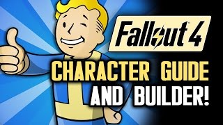 Fallout 4: Ultimate Character Build Guide and New Character Builder!