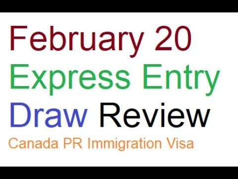 February 20 Express Entry Draw Review Canada PR Immigration