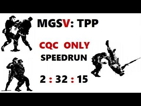 MGSV: TPP CQC ONLY Speedrun in 2:32:15