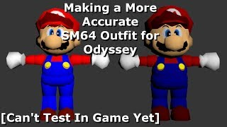 Making A More Accurate Sm64 Outfit For Odyssey  Can't Test In Game Yet