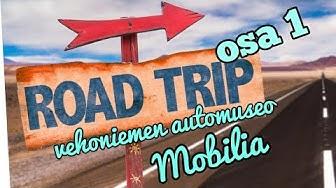 Road Trip part 1. espoo-tampere konnevesi. vehoniemen automuseo,avk mobilia