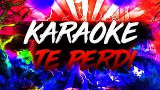 Te Perdi - Karaoke - Elias ayaviri