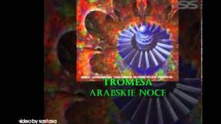 Tromesa — Arabskie Noce