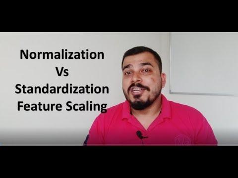 Standardization Vs Normalization- Feature Scaling
