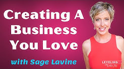 037: Creating A Business You Love with Sage Lavine