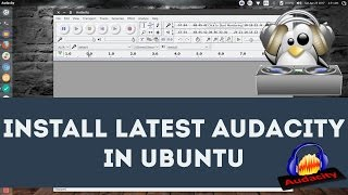 Install Latest Audacity In Ubuntu And Linux Mint Tutorial (How to) 2017